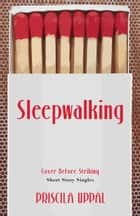 Sleepwalking ebook by Priscila Uppal