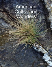 American Cultivation Wonders ebook by R Smith