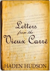 Letters from the Vieux Carré (A Time Travel Romance) ebook by Haden Hudson