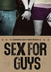 Sex for Guys - A Groundwork Guide ebook by Manne Forssberg,Jane Springer