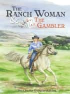The Ranch Woman and the Gambler ebook by Charles Douglas Adkins