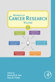Advances in Cancer Research ebook by Kenneth D Tew,Paul B Fisher