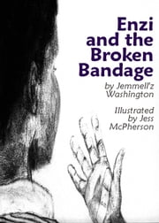 Enzi and the Broken Bandage ebook by Jemmell'z Washington