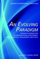 An Evolving Paradigm ebook by Anthony F. Buono