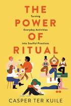 The Power of Ritual - Turning Everyday Activities into Soulful Practices ebook by Casper ter Kuile