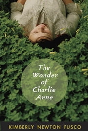 The Wonder of Charlie Anne ebook by Kimberly Newton Fusco