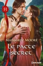 Le pacte secret ebook by Margaret Moore