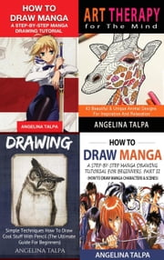 Drawing Collection (4 in 1): Simple Techniques How To Draw Manga & Cool Stuff ebook by Angelina Talpa