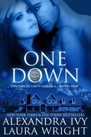 One Down - Bayou Heat ebook by Laura Wright,Alexandra Ivy