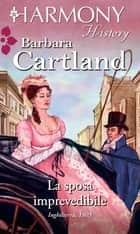 La sposa imprevedibile ebook by Barbara Cartland