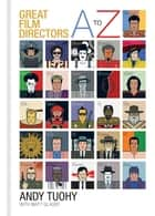 A-Z Great Film Directors ebook by