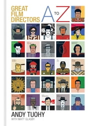 A-Z Great Film Directors ebook by Andy Tuohy