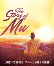 The Story of Mu ebook by James Cordova,Mark Morse