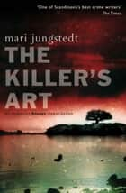 The Killer's Art - Anders Knutas series 4 ebook by Mari Jungstedt