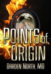 Points of Origin ebook by Darden North, MD