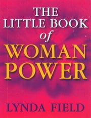 The Little Book Of Woman Power ebook by Lynda Field