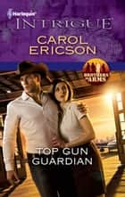 Top Gun Guardian ebook by Carol Ericson