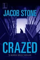 Crazed ebook by Jacob Stone
