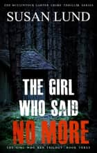 The Girl Who Said No More ebook by Susan Lund