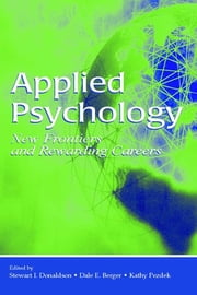Applied Psychology - New Frontiers and Rewarding Careers ebook by Stewart I. Donaldson,Dale E. Berger,Kathy Pezdek