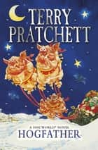 Hogfather - (Discworld Novel 20) ebook by Terry Pratchett