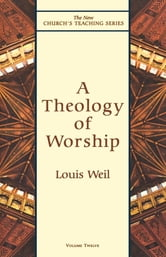 Theology of Worship ebook by Louis Weil