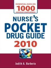Nurse's Pocket Drug Guide 2010 ebook by Judith A. Barberio