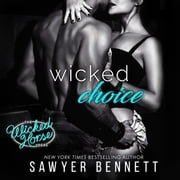 Wicked Choice audiobook by Sawyer Bennett