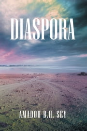 Diaspora ebook by AMADOU B.H. SEY