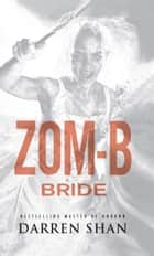 Zom-B: Volume 10 Bride - ZOM-B Series, Book Ten ebook by Darren Shan