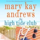 The High Tide Club - A Novel audiobook by Mary Kay Andrews, Kathleen McInerney