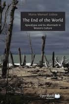 The End of The World ebook by Maria Manuel Lisboa