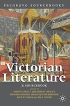 Victorian Literature ebook by Dr John Plunkett,Dr Ana Parejo Vadillo,Regenia Gagnier,Angelique Richardson,Professor Rick Rylance,Paul Young
