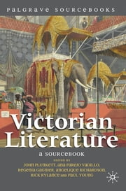 Victorian Literature - A Sourcebook ebook by Dr John Plunkett,Dr Ana Parejo Vadillo,Regenia Gagnier,Angelique Richardson,Professor Rick Rylance,Paul Young