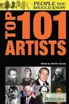 Top 101 Artists ebook by Britannica Educational Publishing, Shalini Saxena