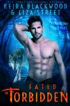 Fated in Forbidden ebook by Keira Blackwood, Liza Street