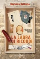 La ladra di ricordi eBook by Barbara Bellomo