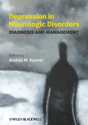 Depression in Neurologic Disorders - Diagnosis and Management ebook by Andres Kanner