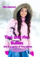 Tina and the Bullies ebook by Rita Hestand