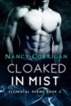 Cloaked in Mist - Children of Mist & Fire ebook by Nancy Corrigan