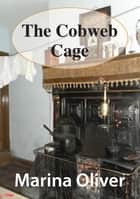 The Cobweb Cage ebook by Marina Oliver
