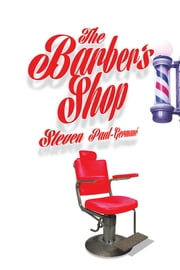 The Barber's Shop ebook by Steven Paul-Germané