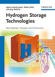 Hydrogen Storage Technologies - New Materials, Transport, and Infrastructure ebook by Agata Godula-Jopek,Walter Jehle,Joerg Wellnitz