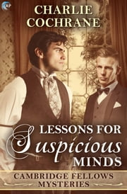 Lessons for Suspicious Minds - A Cambridge Fellows Mystery ebook by Charlie Cochrane