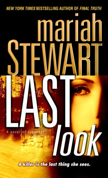 Last Look - A Novel of Suspense ebook by Mariah Stewart