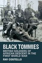 Black Tommies ebook by Ray Costello