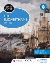 OCR GCSE History SHP: The Elizabethans, 1580-1603 ebook by Michael Riley,Jamie Byrom
