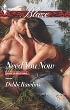 Need You Now ebook by Debbi Rawlins