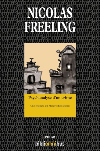 Psychanalyse d'un crime ebook by Nicolas FREELING