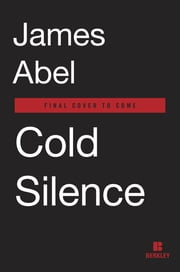 Cold Silence - A Joe Rush Novel ebook by James Abel